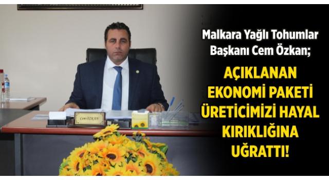 Başkan Özkan, Açıklanan Ekonomi Paketinde Çiftçinin Sorunlarına Neden Değinilmedi!