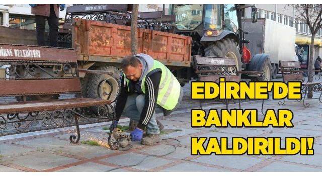Edirne'de Banklar kaldırıldı!
