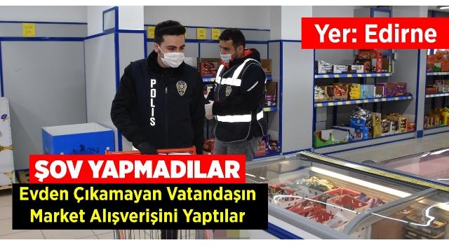 Evden çıkamayan vatandaşın market alışverişini polis yaptı