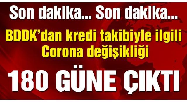 Son dakika… BDDK'dan kredi takibiyle ilgili Corona virüsü değişikliği!