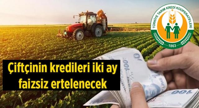 Tarım Kredi: Çiftçinin kredileri iki ay faizsiz ertelenecek