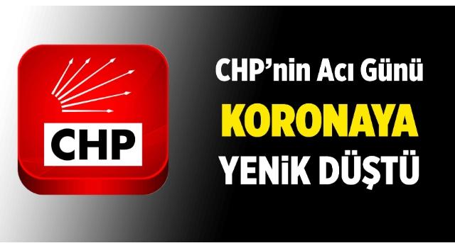 CHP'nin Acı Günü. Korona'ya Yenik Düştü!
