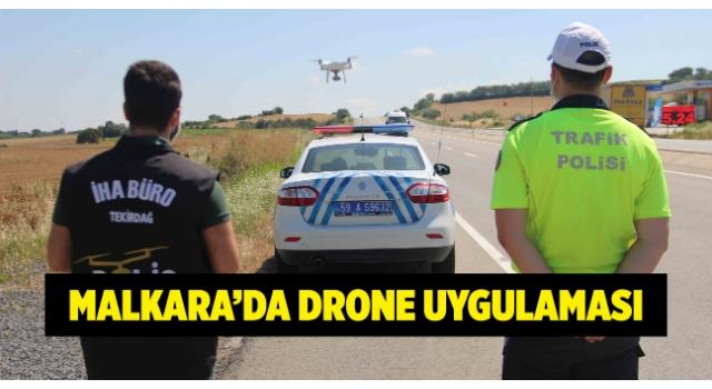 Malkara-Tekirdağ Yolunda Drone Uygulaması