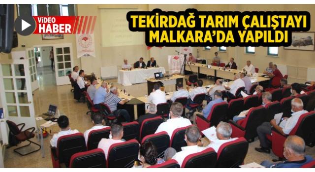 Tekirdağ Tarım Sektörü Değerlendirme Toplantısı, Malkara'da Gerçekleştirildi