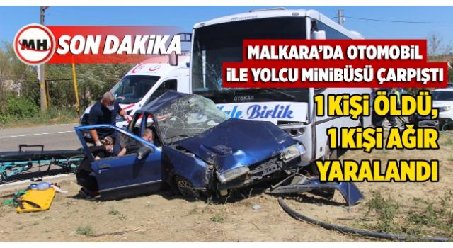 Malkara'da Yolcu Minibüsü ile Otomobil Çarpıştı; 1 Ölü 1 Ağır Yaralı