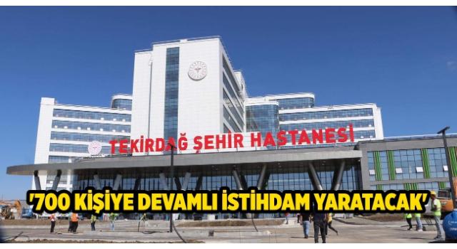 480 yataklı Tekirdağ Şehir Hastanesi açılışa hazır