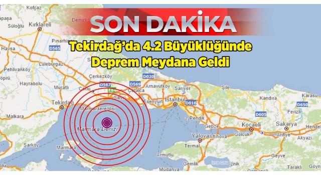 Tekirdağ'da 4.2 büyüklüğünde deprem meydana geldi