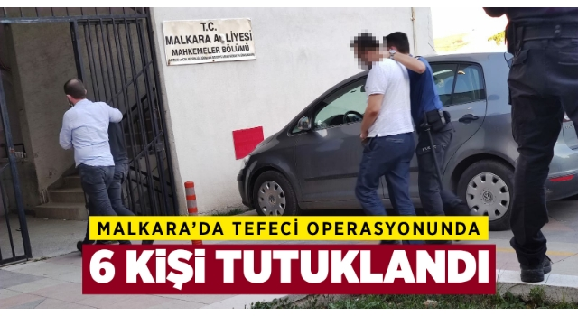 Malkara'da tefeci çetesi operasyonunda 6 tutuklama