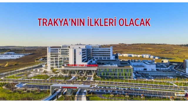 Tekirdağ Şehir Hastanesi, Cumhurbaşkanı Erdoğan'ın katılacağı törenle açılıyor