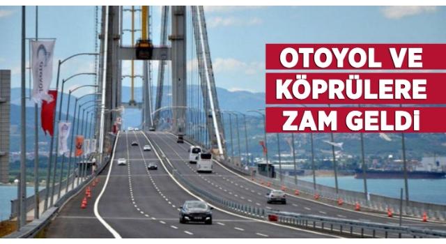 Otoyol ve köprülere büyük zam! İşte yeni ücret tarifeleri…