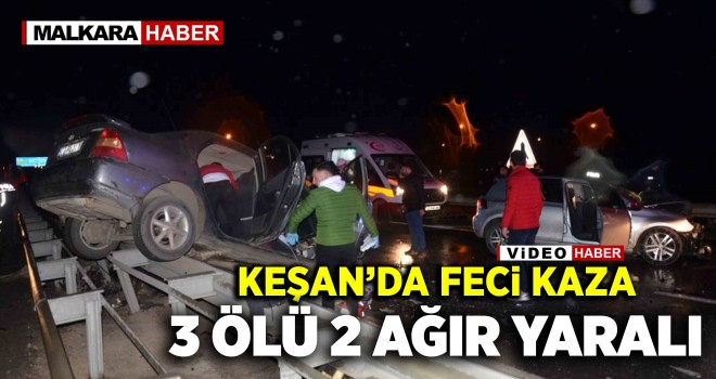Keşan'da Feci Kaza; 3 Ölü, 2 Yaralı