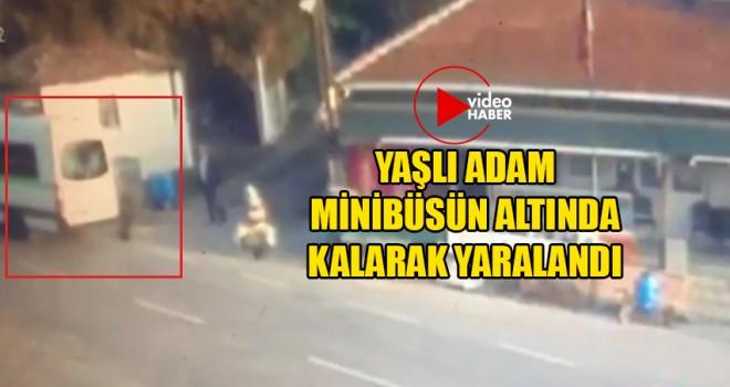 Yaşlı Adam Minibüsün Altında Kalarak Yaralandı