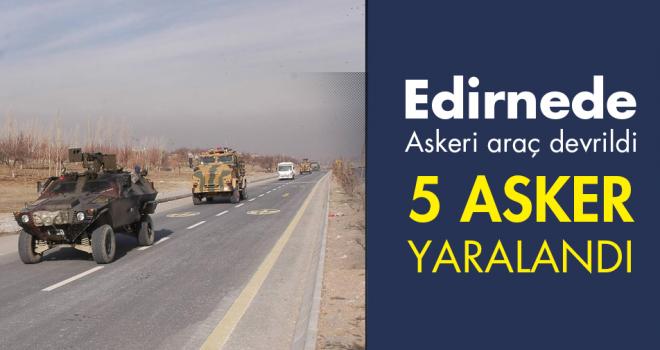 Askeri araç devrildi; 5 asker yaralandı