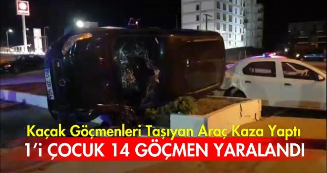 Göçmenleri Taşıyan Araç Kaza Yaptı; 14 Yaralı