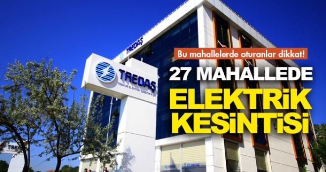 27 Mahallede Elektrikler Kesilecek!