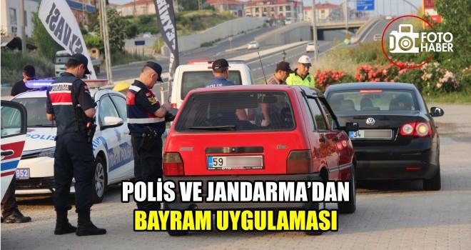 Polis ve Jandarma'dan Uygulama