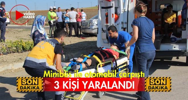 Minibüs ile Otomobil Çarpıştı; 3 Yaralı