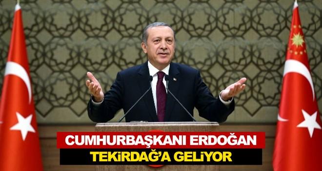 Cumhurbaşkanı Recep Tayyip Erdoğan Tekirdağ'a Geliyor