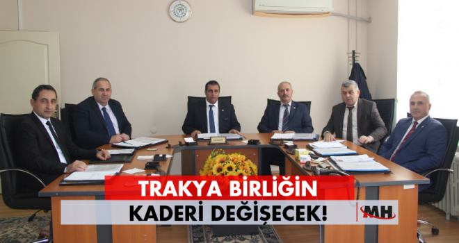 Başkan Özkan; Trakya Birliğin Geleceğini Düşünmek Zorundayız