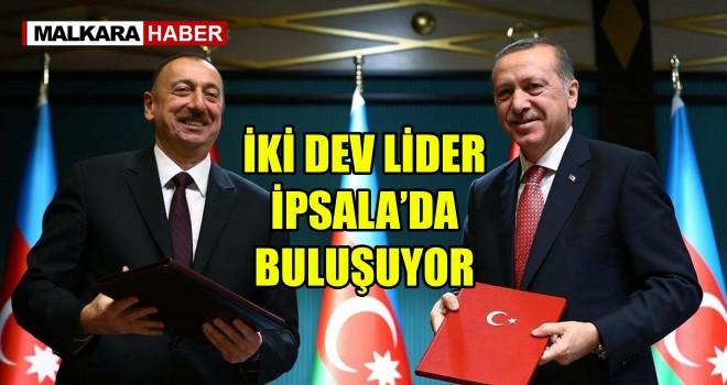 Cumhurbaşkanı Erdoğan Yarın İpsala'da