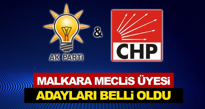 CHP ve AK Parti'nin Meclis Üyeleri Belli Oldu