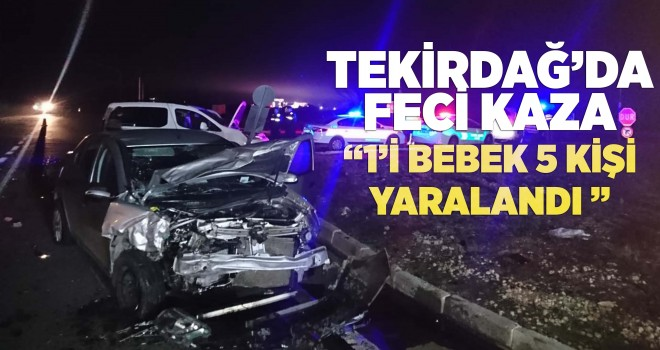 Tekirdağ'da Kaza; 1'i bebek 5 yaralı