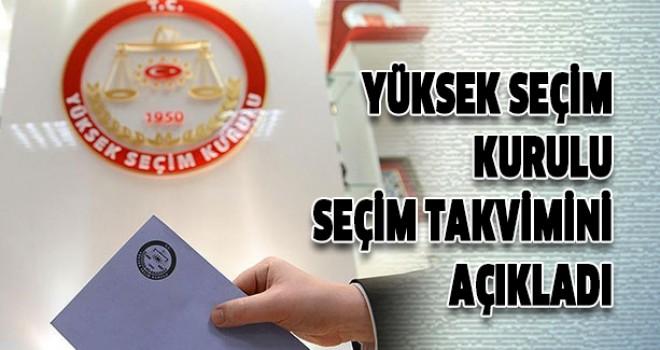 YSK'nın belirlediği seçim takvimi başladı