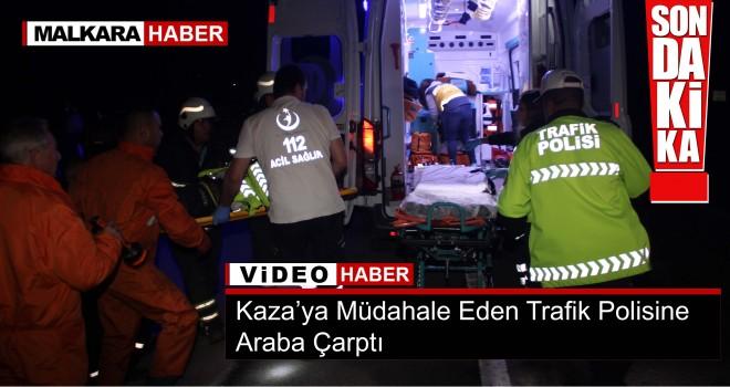 Son dakika... Kaza'ya Müdahale Eden Trafik Polisine Araba Çarptı!