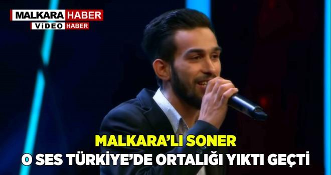 Malkaralı Soner, O Ses Türkiye'ye Damga Vurdu...