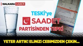 Saadet Partisi'nden TESKİ'nin Fatura Zulmüne Büyük Tepki!
