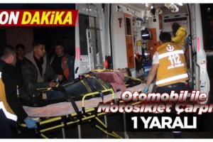 Otomobil ile Motosiklet Çapıştı; 1 Yaralı