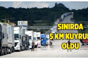 Bulgaristan sınırında TIR'lar 5 kilometrelik kuyruk oluşturdu