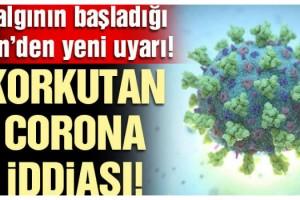 Çin'den korkutan corona virüsü iddiası: 20 yıl yaşayabilir!