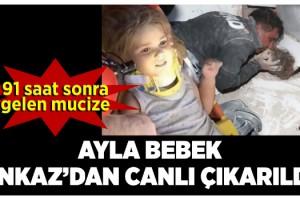 Rıza Bey Apartmanı'nda mucize! 4 yaşındaki Ayla 91 saat sonra canlı çıkarıldı