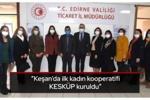 Keşan'da ilk kadın kooperatifi KESKÜP kuruldu