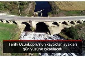 Tarihi Uzunköprü'nün kaybolan ayakları gün yüzüne çıkarılacak