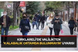Kırklareli'de valilikten 'kalabalık ortamda bulunmayın' uyarısı