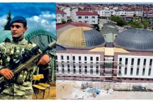 'Şehit olursam, devletin verdiği parayı camiye bağışlayın' diyen askerin vasiyetiyle cami yapıldı