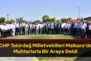 CHP Tekirdağ Milletvekilleri Malkara'da Muhtarlarla Bir Araya Geldi
