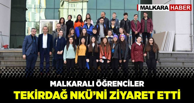 Malkaralı Öğrenciler Namık Kemal Üniversitesi'ni Ziyaret Etti