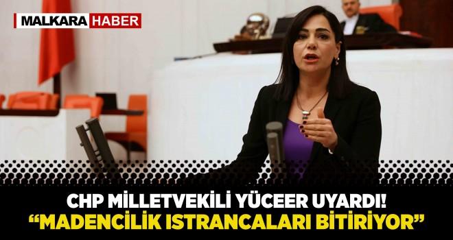 CHP'li Yüceer; Istrancaları Tehdit Eden Projeye Karşı Uyardı!