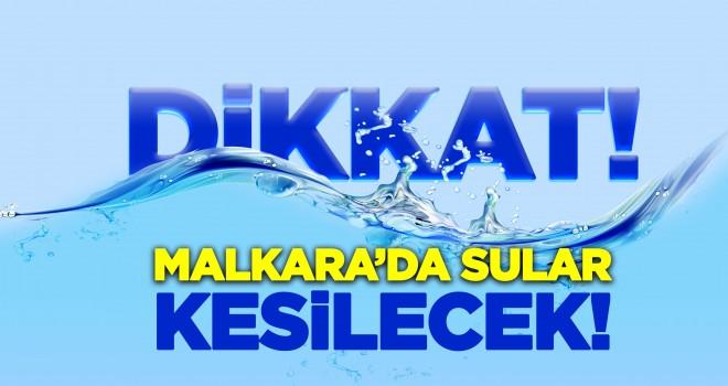 Dikkat! Malkara'da Yine Sular Kesilecek...